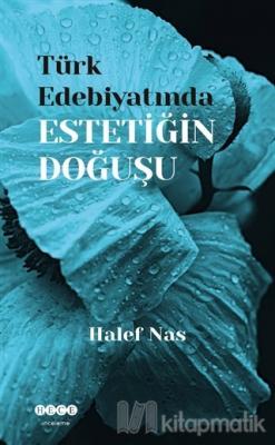 Türk Edebiyatında Estetiğin Doğuşu Halef Nas