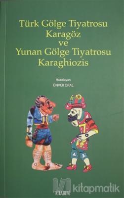 Türk Gölge Tiyatrosu Karagöz ve Yunan Gölge Tiyatrosu Karaghiozis