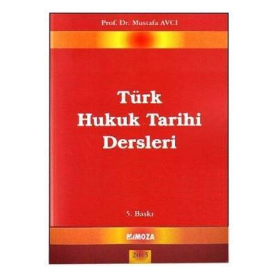Türk Hukuk Tarihi Dersleri %10 indirimli Mustafa Avcı