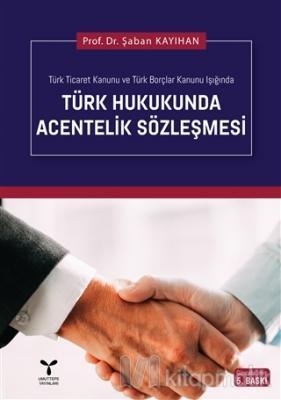 Türk Hukukunda Acentelik Sözleşmesi (Ciltli)
