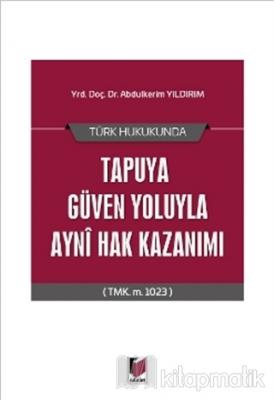 Türk Hukukunda Tapuya Güven Yoluyla Ayni Hak Kazanımı