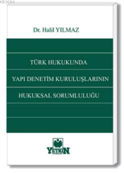 Türk Hukukunda Yapı Denetim Kuruluşlarının Hukuksal Sorumluluğu Halil