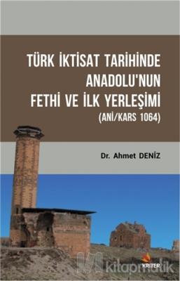 Türk İktisat Tarihinde Anadolu'nun Fethi ve İlk Yerleşimi