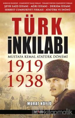 Türk İnkılabı - Mustafa Kemal Atatürk Dönemi 1919 - 1938