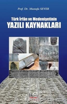 Türk İrfan ve Medeniyetinin Yazılı Kaynakları Mustafa Sever