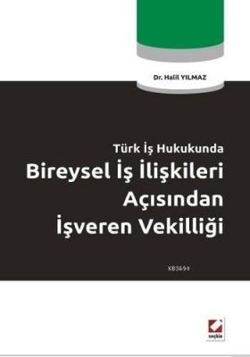 Türk İş Hukukunda Bireysel İş İlişkileri Açısından İşveren Vekilliği