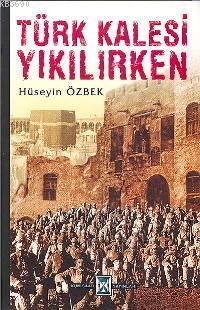 Türk Kalesi Yıkılırken