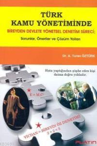 Türk Kamu Yönetiminde Bireyden Devlete Yönetsel Denetim Süreci