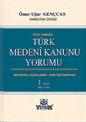 Türk Medeni Kanunu Yorumu (3 Cilt) Ömer Uğur Gençcan
