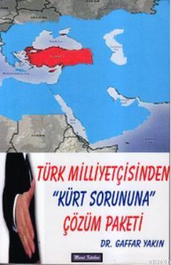 Türk Milliyetçisinden Kürt Sorununa Çözüm Paketi