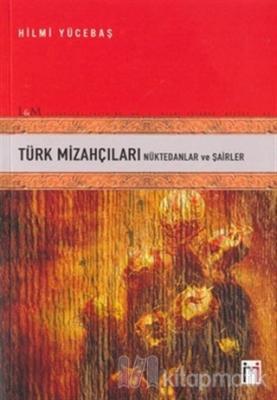 Türk Mizahçıları Nüktedanlar ve Şairler