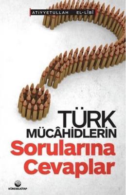 Türk Mücahidlerin Sorularına Cevaplar