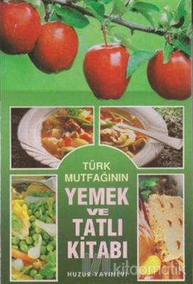 Türk Mutfağının Yemek ve Tatlı Kitabı (Ciltli)