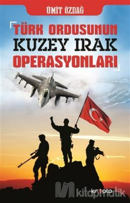 Türk Ordusunun Kuzey Irak Operasyonları
