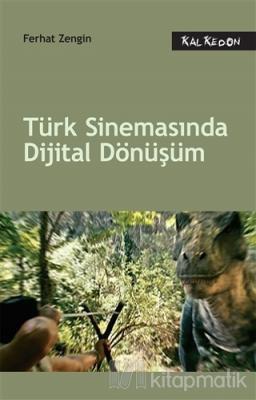 Türk Sinemasında Dijital Dönüşüm