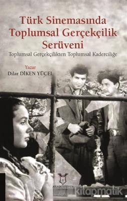 Türk Sinemasında Toplumsal Gerçekçilik Serüveni Dilar Diken Yücel
