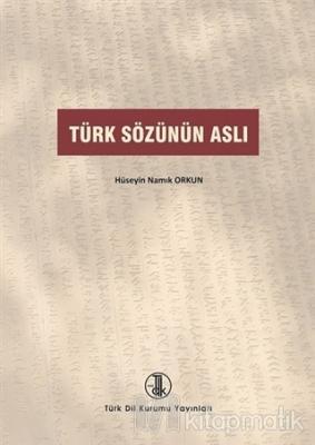 Türk Sözünün Aslı Hüseyin Namık Orkun