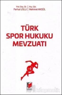 Türk Spor Hukuku Mevzuatı Cilt: 1 (Ciltli)