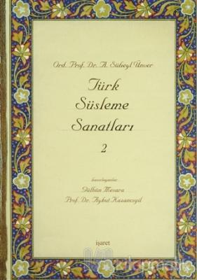 Türk Süsleme Sanatları 2 (Ciltli)