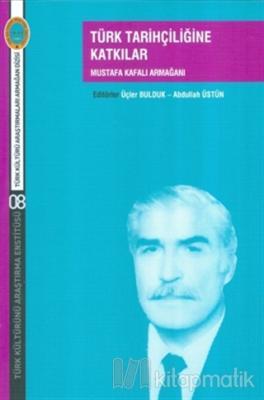 Türk Tarihçiliğine Katkılar
