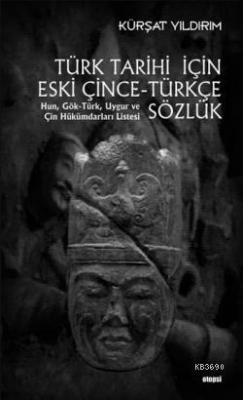 Türk Tarihi İçin Eski Çince-Türkçe Sözlük Kürşat Yıldırım