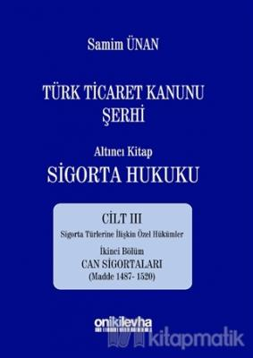 Türk Ticaret Kanunu Şerhi - Altıncı Kitap Sigorta Hukuku Cilt 3 (Ciltli)