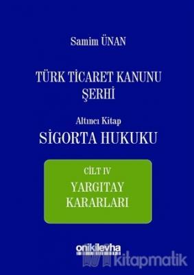 Türk Ticaret Kanunu Şerhi Altıncı Kitap - Sigorta Hukuku Cilt 4 (Ciltl
