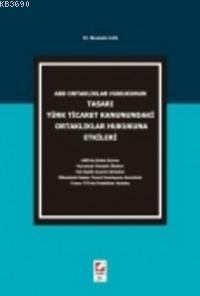 Türk Ticaret Kanunundaki Ortaklıklar Hukukuna Etkileri