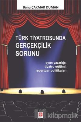Türk Tiyatrosunda Gerçekçilik Sorunu