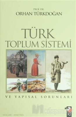 Türk Toplum Sistemi ve Yapısal Sorunları (Ciltli)