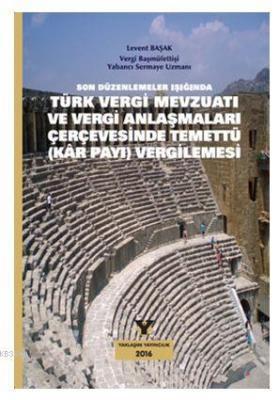 Türk Vergi Mevzuatı ve Vergi Anlaşmaları Çerçevesinde Temettü Kar Payı Vergilemesi