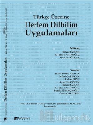 Türkçe Üzerine Derlem Dilbilim Uygulamaları