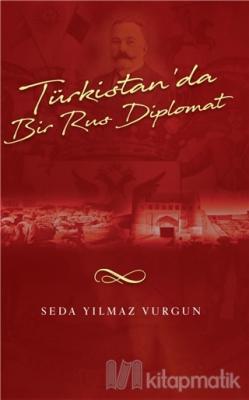 Türkistan'da Bir Türk Diplomat