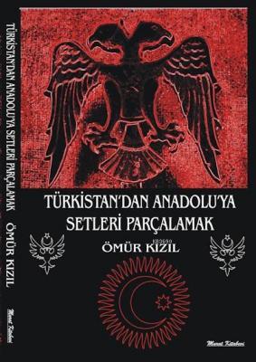 Türkistan'dan Anadolu'ya Setleri Parçalamak