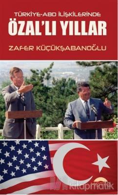 Türkiye-ABD İlişkilerinde Özal'lı Yıllar
