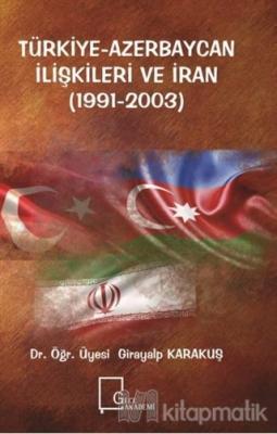 Türkiye-Azerbaycan İlişkileri ve İran (1991-2003)