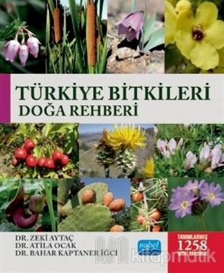 Türkiye Bitkileri Doğa Rehberi Zeki Aytaç