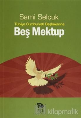 Türkiye Cumhuriyeti Başbakanına Beş Mektup