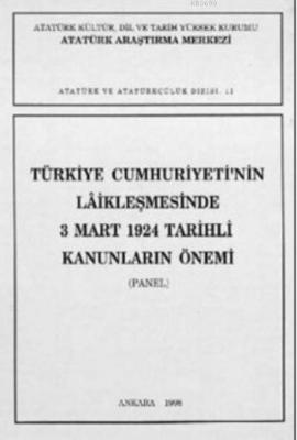 Türkiye Cumhuriyeti'nin Laikleşmesinde 3 Mart 1924 Tarihli Kanunların Önemi
