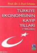 Türkiye Ekonomisinin Kayıp Yılları