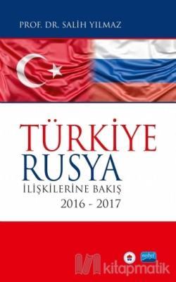 Türkiye Rusya İlişkilerine Bakış Salih Yılmaz