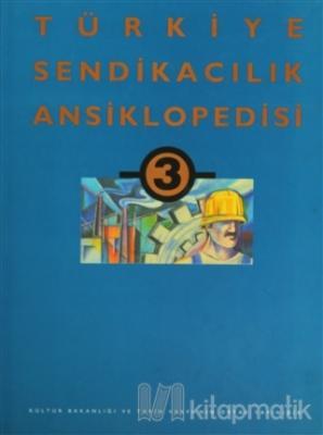 Türkiye Sendikacılık Ansiklopedisi  Cilt: 3 (Ciltli)