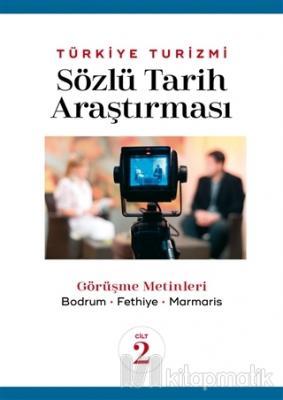 Türkiye Turizmi Sözlü Tarih Araştırması Cilt 2
