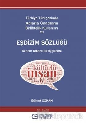 Türkiye Türkçesinde Adlarla Önadların Birliktelik Kullanımı ve Eşdizim Sözlüğü