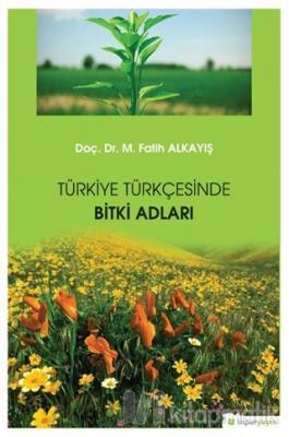 Türkiye Türkçesinde Bitki Adları M. Fatih Alkayış