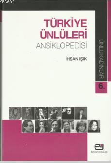 Türkiye Ünlüleri Ansiklopedisi - Ünlü Kadınlar 6.Cilt