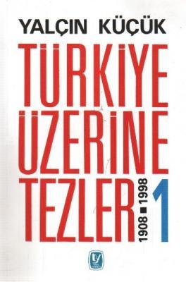 Türkiye Üzerine Tezler (1908-1998)