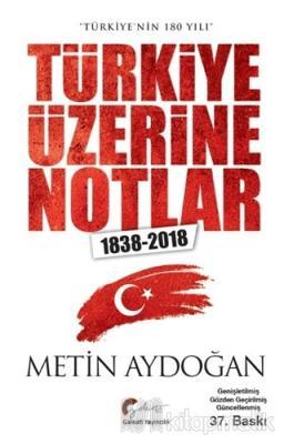 Türkiye Üzerine Notlar (1838-2018)