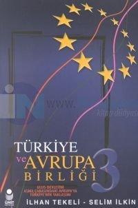 Türkiye ve Avrupa Birliği III