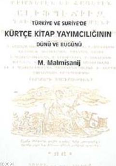 Türkiye ve Suriye'de Kürtçe Kitap Yayımcılığının Dünü ve Bugünü
